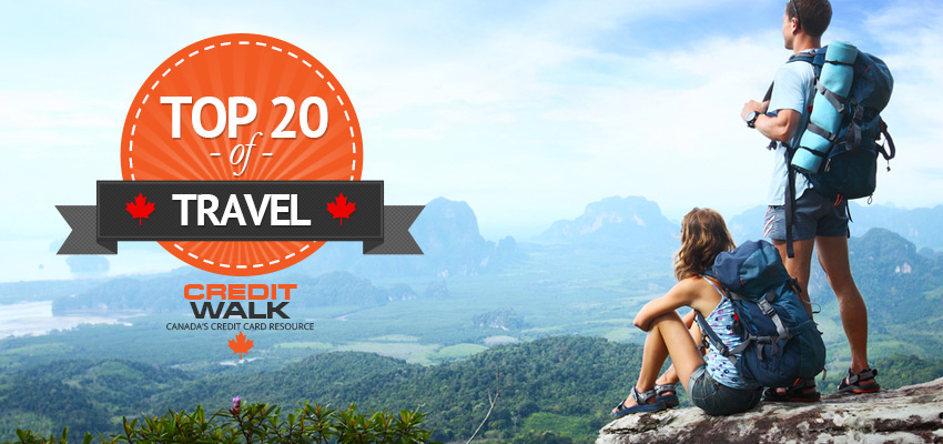CreditWalk's Top 20 Canadian Travel Enthusiasts Talk Travel & Credit Cards