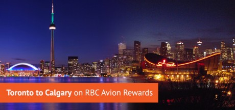 Toronto to Calgary Flights Using Cash, Aeroplan or RBC Avion