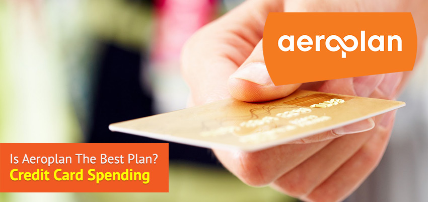 Is Aeroplan the Best Plan: Credit Card Comparison & Spending