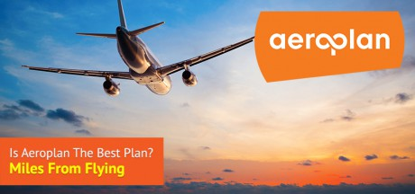 Is Aeroplan the Best Plan: Aeroplan VS United Miles Earned From Flights