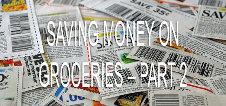 Saving Money on Groceries – Advanced Strategies