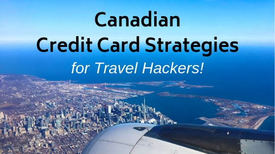 Best Canadian Credit Cards – Travel Hacker Guide